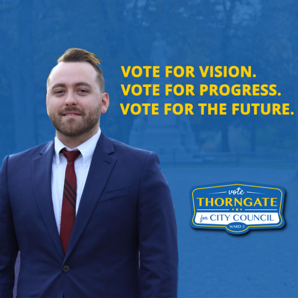 Thorngate operated an aggressive campaign in order to meet as many Ward 5 residents as possible.