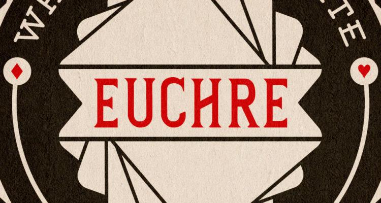 Euchre: Poker's Poor Cousin – Weelunk