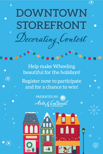 Wheeling Arts Cultural Commission Downtown Storefront Decorating Contest Poster